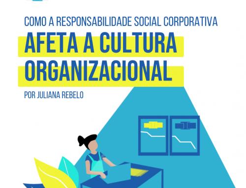 Como a Responsabilidade Social Corporativa afeta a Cultura Organizacional?